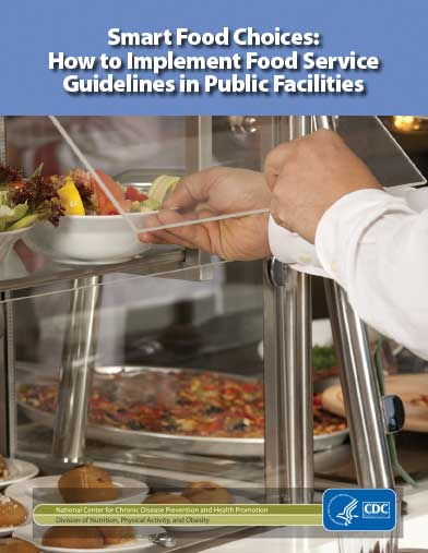 Smart Food Choices: How to Implement Food Service Guidelines in Public Facilities​