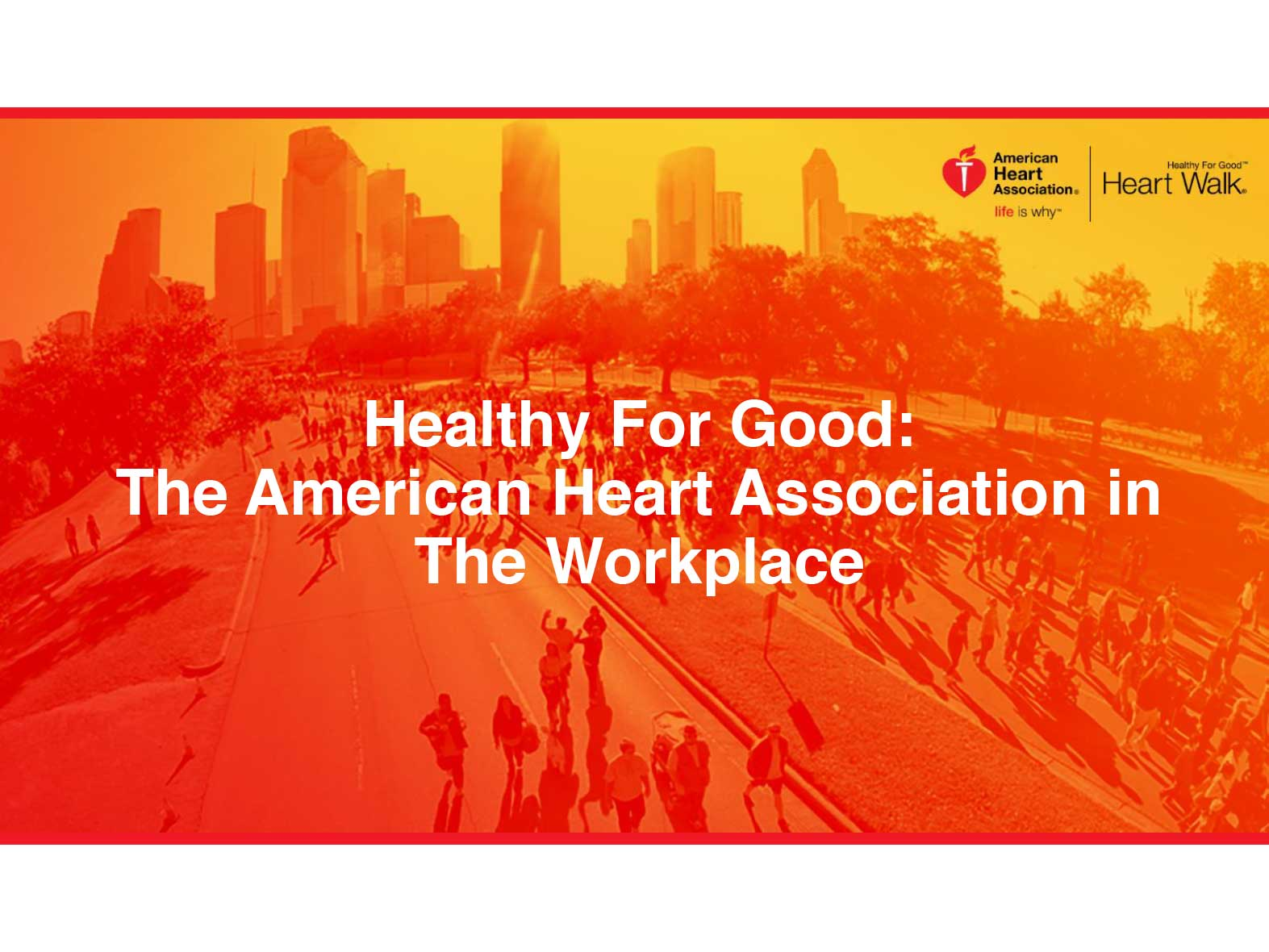 Healthy For Good: The American Heart Association in The Workplace