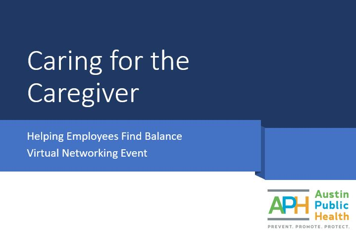 Caring for the Caregiver:  Helping Employees Find Balance